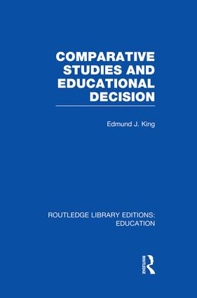 Comparative Studies and Educational Decision: 1st Edition (Paperback) book cover