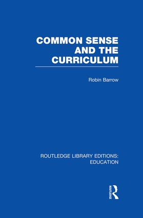Common Sense and the Curriculum: 1st Edition (Paperback) book cover