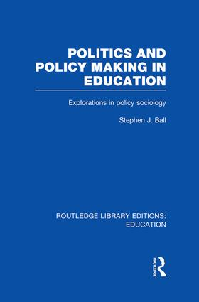 Politics and Policy Making in Education