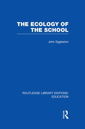 The Ecology of the School: 1st Edition (Paperback) book cover