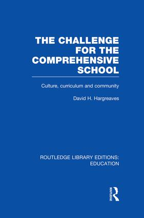 The Challenge For the Comprehensive School: Culture, Curriculum and Community, 1st Edition (Paperback) book cover