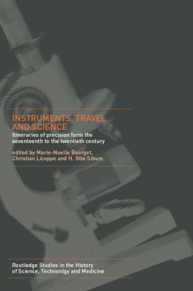 Instruments, Travel and Science: Itineraries of Precision from the Seventeenth to the Twentieth Century book cover