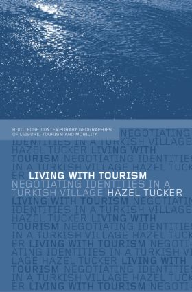 Living with Tourism: Negotiating Identities in a Turkish Village, 1st Edition (Paperback) book cover