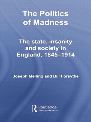 The Politics of Madness: The State, Insanity and Society in England, 1845–1914 (Paperback) book cover