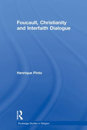 Foucault, Christianity and Interfaith Dialogue: 1st Edition (Paperback) book cover