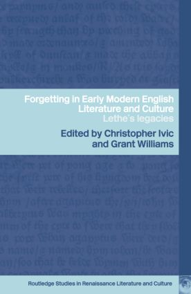 Forgetting in Early Modern English Literature and Culture: Lethe's Legacy book cover