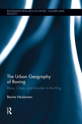 The Urban Geography of Boxing: Race, Class, and Gender in the Ring, 1st Edition (Paperback) book cover
