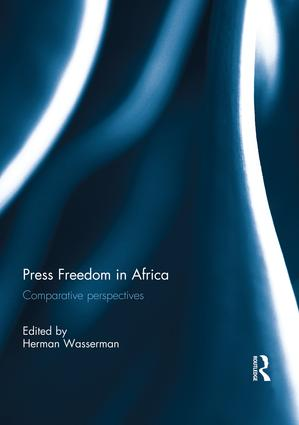 Press Freedom in Africa: Comparative perspectives, 1st Edition (Paperback) book cover