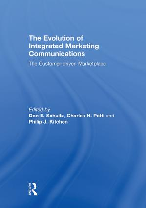 The Evolution of Integrated Marketing Communications: The Customer-driven Marketplace, 1st Edition (Paperback) book cover