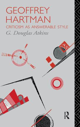 Geoffrey Hartman: Criticism as Answerable Style, 1st Edition (Paperback) book cover