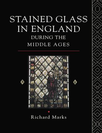 Stained Glass in England During the Middle Ages: 1st Edition (Paperback) book cover