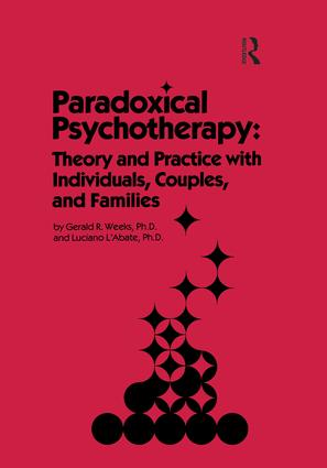 Paradoxical Psychotherapy: Theory & Practice With Individuals Couples & Families, 1st Edition (Paperback) book cover