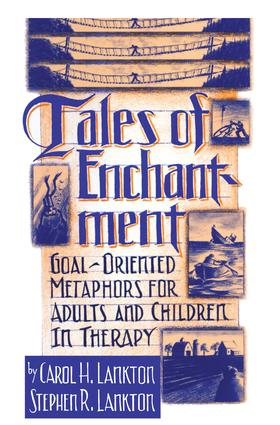 Tales Of Enchantment: Goal-Oriented Metaphors For Adults And Children In Therapy, 1st Edition (Paperback) book cover