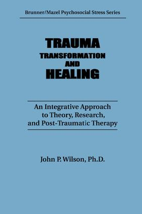 Trauma, Transformation, And Healing.: An Integrated Approach To Theory Research & Post Traumatic Therapy book cover