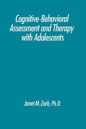 Cognitive-Behavioural Assessment And Therapy With Adolescents: 1st Edition (Paperback) book cover