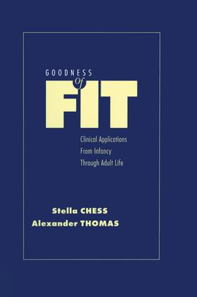 Goodness of Fit: Clinical Applications, From Infancy through Adult Life, 1st Edition (Paperback) book cover