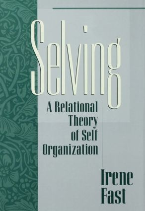 Selving: A Relational Theory of Self Organization, 1st Edition (Paperback) book cover