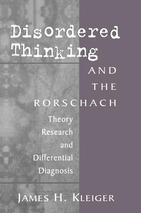 Disordered Thinking and the Rorschach: Theory, Research, and Differential Diagnosis, 1st Edition (Paperback) book cover