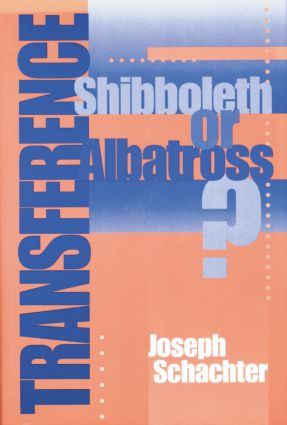 Transference: Shibboleth or Albatross?, 1st Edition (Paperback) book cover