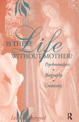 Is There Life Without Mother?: Psychoanalysis, Biography, Creativity (Paperback) book cover