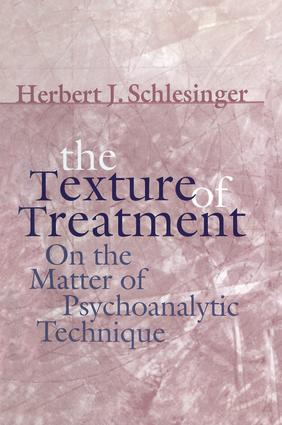 The Texture of Treatment: On the Matter of Psychoanalytic Technique, 1st Edition (Paperback) book cover