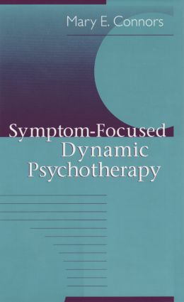 Symptom-Focused Dynamic Psychotherapy: 1st Edition (Paperback) book cover