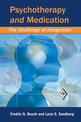 Psychotherapy and Medication: The Challenge of Integration, 1st Edition (Paperback) book cover