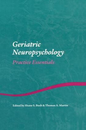 Geriatric Neuropsychology: Practice Essentials book cover