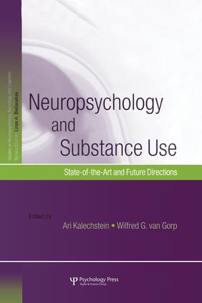 Neuropsychology and Substance Use: State-of-the-Art and Future Directions, 1st Edition (Paperback) book cover