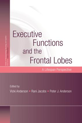 Executive Functions and the Frontal Lobes: A Lifespan Perspective (Paperback) book cover