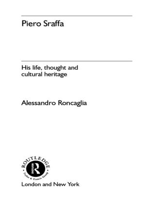 Piero Sraffa: His Life, Thought and Cultural Heritage, 1st Edition (Paperback) book cover