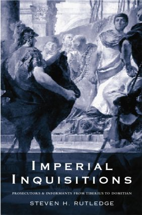 Imperial Inquisitions: Prosecutors and Informants from Tiberius to Domitian book cover