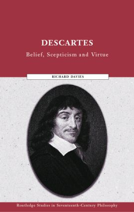 Descartes: Belief, Scepticism and Virtue, 1st Edition (Paperback) book cover