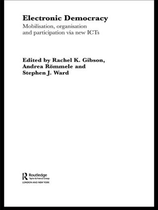 Electronic Democracy: Mobilisation, Organisation and Participation via new ICTs book cover