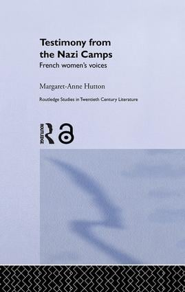 Testimony from the Nazi Camps: French Women's Voices book cover