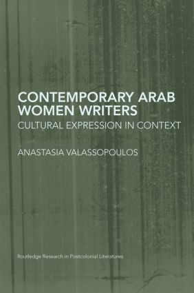 Contemporary Arab Women Writers: Cultural Expression in Context, 1st Edition (Paperback) book cover