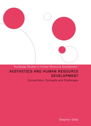 Aesthetics and Human Resource Development: Connections, Concepts and Opportunities book cover