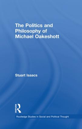 The Politics and Philosophy of Michael Oakeshott