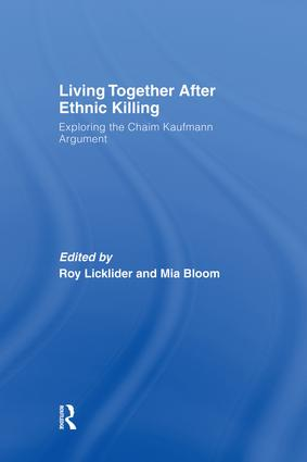 Living Together After Ethnic Killing: Exploring the Chaim Kaufman Argument, 1st Edition (Paperback) book cover
