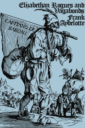 Elizabethan Rogues and Vagabonds