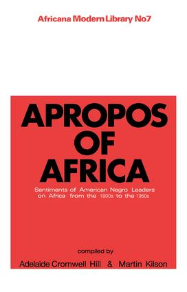 Apropos of Africa: Sentiments of Negro American Leaders on Africa from the 1800s to the 1950s, 1st Edition (Paperback) book cover