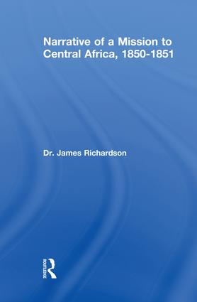 Narrative of a Mission to Central Africa, 1850-1851: 1st Edition (Paperback) book cover
