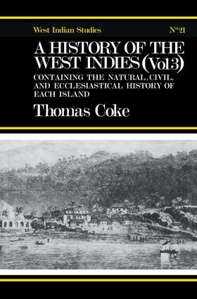 A History of the West Indies: Containing the Natural, Civil and Ecclesiastical History of Each Island, 1st Edition (Paperback) book cover