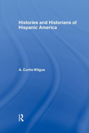 History and Historians of Hispanic America: 1st Edition (Paperback) book cover