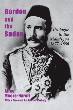 Gordon and the Sudan: Prologue to the Mahdiyya 1877-1880, 1st Edition (Paperback) book cover