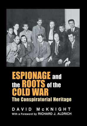 Espionage and the Roots of the Cold War: The Conspiratorial Heritage, 1st Edition (Paperback) book cover