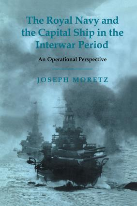 The Royal Navy and the Capital Ship in the Interwar Period: An Operational Perspective book cover