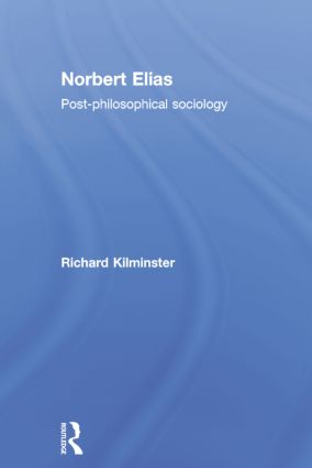 Norbert Elias: Post-Philosophical Sociology, 1st Edition (Paperback) book cover