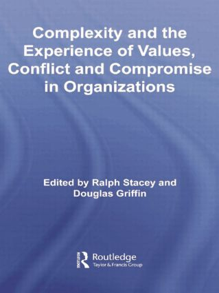 Complexity and the Experience of Values, Conflict and Compromise in Organizations: 1st Edition (Paperback) book cover