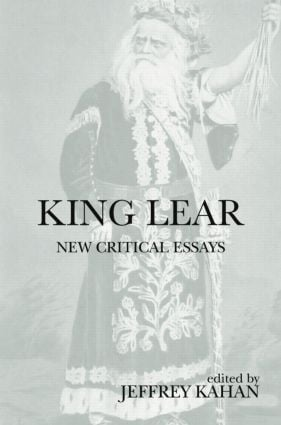 King Lear: New Critical Essays book cover